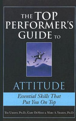 The Top Performer's Guide to Attitude - Tim Ursiny