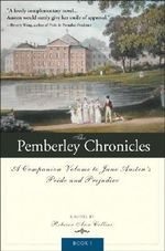 The Pemberley Chronicles : The Pemberley Chronicles 1 :  The Pemberley Chronicles 1 - Rebecca Ann Collins