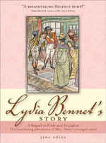 Lydia Bennet's Story :  A Sequel to Pride and Prejudice - Jane Odiwe