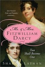 Mr and Mrs Fitzwilliam Darcy : Two Shall Become One - Sharon Lathan