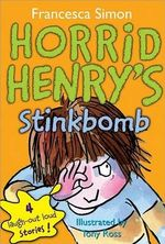 Horrid Henry's Stinkbomb : Horrid Henry Series : Book 10 - Francesca Simon