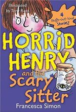Horrid Henry and the Scary Sitter : Horrid Henry Series - Francesca Simon
