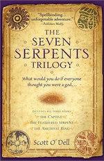 The Seven Serpents Trilogy - Scott O'Dell