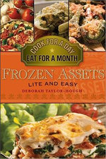 Frozen Assets Lite and Easy : Cook for a Day, Eat for a Month - Deborah Taylor-Hough