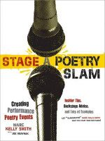 Stage a Poetry Slam : Create Your Own Poetry Slam - Marc Smith