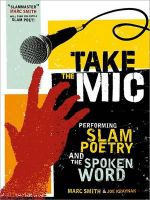 Take the Mic : Performing Slam Poetry and the Spoken Word - Marc Smith