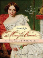 A Match for Mary Bennet: Can a Serious Young Lady Ever Find Her Way to Love? :  Can a Serious Young Lady Ever Find Her Way to Love? - Eucharistra O.S.F. Ward