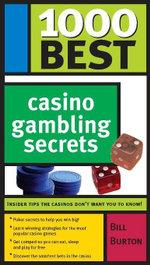 1000 Best Casino Gambling Secrets - Bill Burton