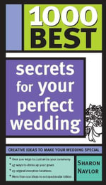 1000 Best Secrets for Your Perfect Wedding - Sharon Naylor