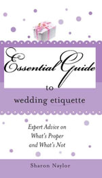 Essential Guide to Wedding Etiquette - Sharon Naylor