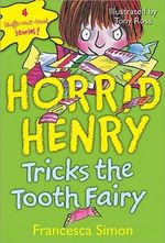 Horrid Henry Tricks the Tooth Fairy : Horrid Henry Series : Book 3 - Francesca Simon