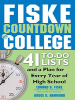 Fiske Countdown to College : 41 To-Do Lists and a Plan for Every Year of High School - Edward Fiske