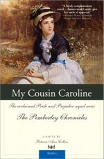 My Cousin Caroline : The Pemberley Chronicles 6 :  The Pemberley Chronicles 6 - Rebecca Ann Collins
