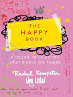 The Happy Book : A Journal to Celebrate What Makes You Happy - Rachel Kempster