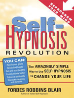 Self-Hypnosis Revolution : The Amazingly Simple Way to Use Self-Hypnosis to Change Your Life - Forbes Robbins Blair