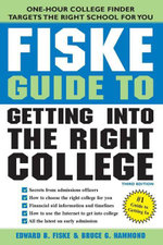 The Fiske Guide to Getting into the Right College - Edward Fiske