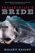 Frankenstein's Bride - Hilary Bailey