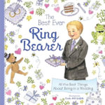 The Best Ever Ring Bearer : All the Best Things About Being in a Wedding - Linda Hill Griffith