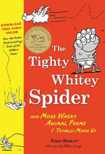 The Tighty Whitey Spider : And More Wacky Animal Poems I Totally Made Up - Kenn Nesbitt