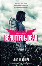 Jonas : Beautiful Dead Series : Book 1 - Eden Maguire