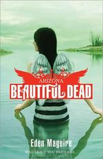 Arizona : Beautiful Dead Series : Book 2 - Eden Maguire