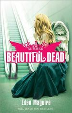 Summer : Beautiful Dead Series : Book 3 - Eden Maguire
