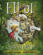 Elliot and the Goblin War - Jennifer A Nielsen