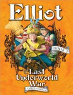 Elliot and the Last Underworld War : The Underworld Chronicles - Jennifer A. Nielsen