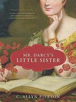 Mr Darcy's Little Sister - C. Allyn Pierson