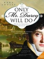 Only Mr Darcy Will Do - Kara Louise