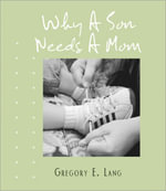 Why a Son Needs a Mom (Mini Edn) - Gregory Lang