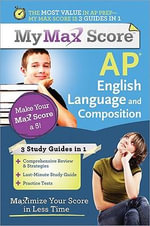 AP English Language and Composition : Maximize Your Score in Less Time - Jocelyn Sisson