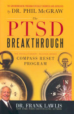 The PTSD Breakthrough : The Revolutionary, Science-Based Compass Reset Program - Frank Lawlis