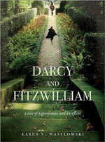 Darcy and Fitzwilliam : A Tale of a Gentleman and an Officer - Karen V. Wasylowski