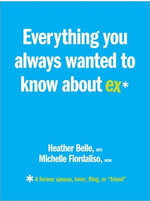 Everything You Always Wanted to Know About Ex* : The Inspiration of Jimmy V, One Coach, 11 Minutes, and an Uncommon Look at the Game of Life - Michelle Fiordaliso