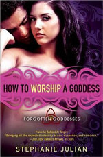 How to Worship a Goddess : Forgotten Goddesses - Stephanie Julian