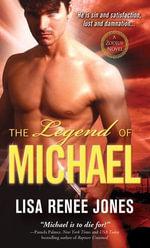 The Legend of Michael : Sin and Satisfaction - Lisa Renee Jones