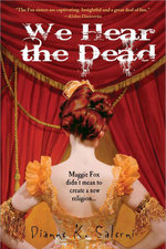 We Hear the Dead - Dianne Salerni
