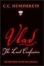 Vlad : The Last Confession - C C Humphreys