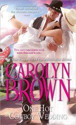One Hot Cowboy Wedding : Spikes & Spurs Series : Book 4 - Carolyn Brown