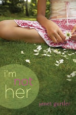 I'm Not Her - Janet Gurtler