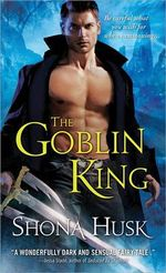 The Goblin King : The Shadowlands Series : Book 1 - Shona Husk