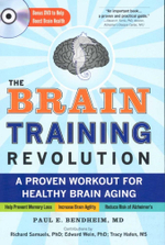 The Brain Training Revolution : A Proven Workout for Healthy Brain Aging - Paul E Bendheim