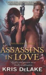 Assassins in Love : Assassins Guild - Kris Delake