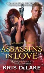 Assassins in Love : Assassins Guild - Kris DeLake