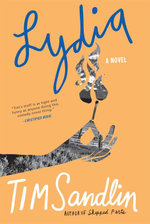 Lydia : A Novel - Tim Sandlin