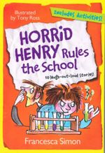Horrid Henry Rules the School : Includes Activities - Francesca Simon
