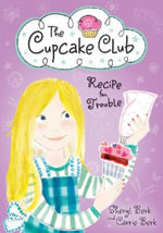 Recipe for Trouble : The Cupcake Club - Sheryl Berk