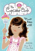 Winner Bakes All : The Cupcake Club - Sheryl Berk