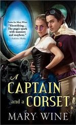 A Captain and a Corset : Book Seven of the Wheel of Time (R) - Mary Wine